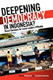 img - for Deepening Democracy in Indonesia? Direct Elections for Local Leaders (Pilkada) book / textbook / text book