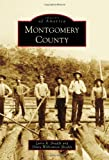 img - for Montgomery County (Images of America Series) book / textbook / text book