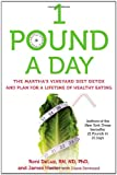 img - for 1 Pound a Day: The Martha's Vineyard Diet Detox and Plan for a Lifetime of Healthy Eating book / textbook / text book