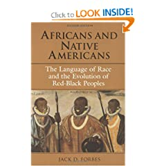 Africans and Native Americans: The Language of Race and the Evolution of Red-Black Peoples by Jack D. Forbes