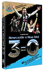 Newcastle United 3 v 0 Manchester United - January 2012 [DVD]