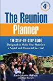 The Reunion Planner: The Step-by-Step Guide Designed to Make Your Reunion a Social and Financial Success!