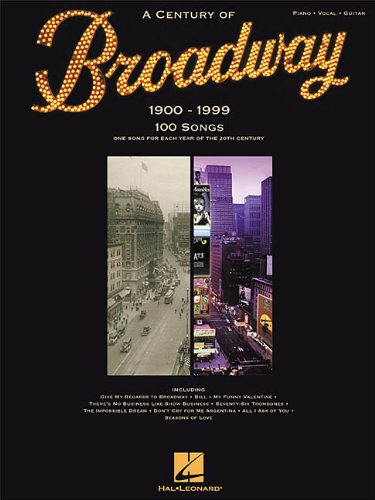 A Century of Broadway: 1900-1999 (Piano/Vocal/Guitar Songbook)