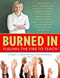 img - for Burned In: Fueling the Fire to Teach book / textbook / text book