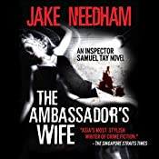 The Ambassador's Wife: Inspector Samuel Tay, Book 1 | [Jake Needham]