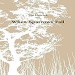 When Sparrows Fall | Tim Hancock