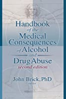 Handbook of the Medical Consequences of Alcohol by Brick