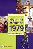 echange, troc Hervé Pugi - Nous, les enfants de 1979 : De la naissance à l'âge adulte