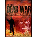The Dead War Book One: Survive The Night (The Dead War Zombie Series 1) ~ George L. Cook III