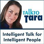 Talk To Tara: 'Conversations with Luminaries': Ralph Nader, Cal Ripken Jr., Deepak Chopra, Susan Powter and More |  Talk To Tara