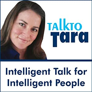 Talk To Tara: 'Conversations with Luminaries': Ralph Nader, Cal Ripken Jr., Deepak Chopra, Susan Powter and More Audiobook