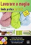 Lavorare a maglia. Guida pratica per tutti