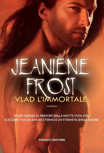 Jeaniene Frost - Vlad l'immortale (Fanucci Narrativa)