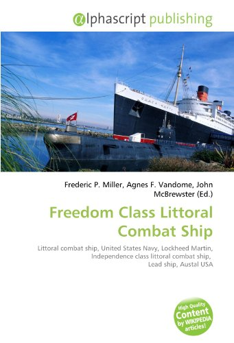 freedom-class-littoral-combat-ship-littoral-combat-ship-united-states-navy-lockheed-martin-independe