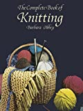The Complete Book of Knitting (Dover Knitting, Crochet, Tatting, Lace) (0486415295) by Abbey, Barbara
