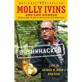 Bushwhacked: Life in George W. Bush's America ~ Molly Ivins