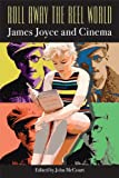 img - for Roll Away the Reel World: James Joyce and Cinema book / textbook / text book