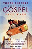 Youth Culture and the Gospel (0551023856) by Ward, Peter