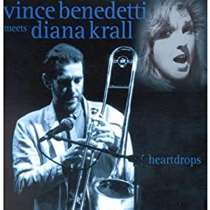 Heartdrops: Vince Benedetti Meets Diana Krall
