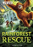 Rainforest Rescue (Wild Rescue)
