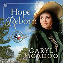 Hope Reborn: Texas Romance, Book 3 (       UNABRIDGED) by Caryl McAdoo Narrated by Lisa Baarns