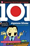 101 Japanese Idioms with MP3 Disc: En...