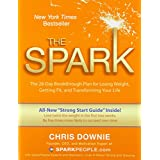 The Spark: The 28-Day Breakthrough Plan for Losing Weight, Getting Fit, and Transforming Your Lifeby Chris Downie