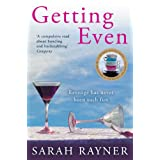 Getting Even: A funny, sexy novel by the bestselling author of One Moment, One Morningby Sarah Rayner
