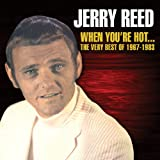 Jerry Reed When You're Hot...The Very Best of Jerry Reed: 1967-1983