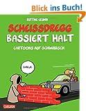 Schei�dregg bassiert halt!: Cartoons auf Schw�bisch
