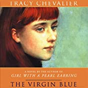 The Virgin Blue | [Tracy Chevalier]