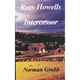 Rees Howells: Intercessorby Norman Grubb