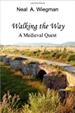 Walking the Way: A Medieval Quest