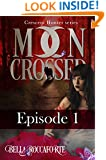 Moon Crossed #1 (Forbidden Love Werewolf Romance): Episode 1 (Crescent Hunter)