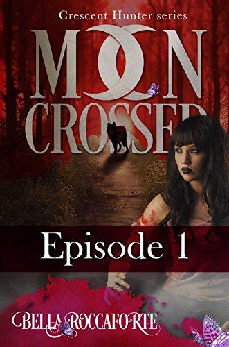 Crescent Hunter: Moon Crossed by Bella Roccaforte ebook deal
