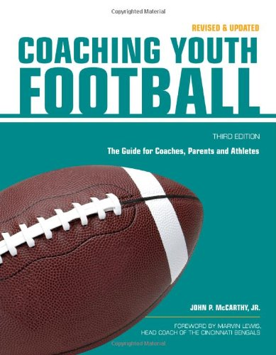 Coaching Youth Football: The Guide for Coaches, Parents and Athletes