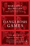 img - for Dangerous Games: The Uses and Abuses of History (Modern Library Chronicles) book / textbook / text book