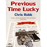 Previous Time Luckyby Chris Robb