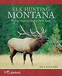 Elk Hunting Montana: Finding Success...