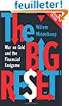 The Big Reset Revised Edition: War on...