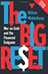 The Big Reset: War on Gold and the Fi...