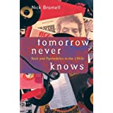 Tomorrow Never Knows: Rock and Psychedelics in the 1960sby Nick Bromell