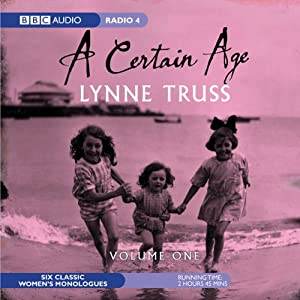 A Certain Age, Vol. 1: Female Monologues | [Lynne Truss]