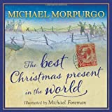 Michael Morpurgo The Best Christmas Present in the World