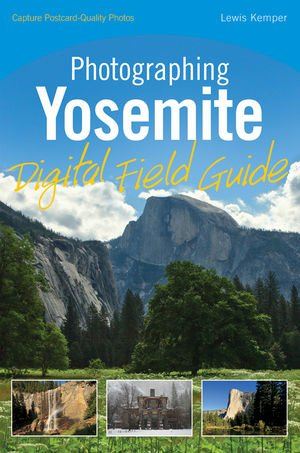 Photographing Yosemite Digital Field Guide 0470586869 pdf