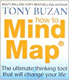 Tony Buzan How to Mind Map: The Ultimate Thinking Tool That Will Change Your Life