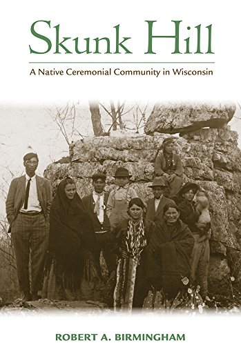 Skunk Hill: A Native Ceremonial Community in Wisconsin