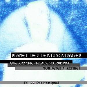 Das Notsignal (Planet der Leistungsträger 29) Hörbuch