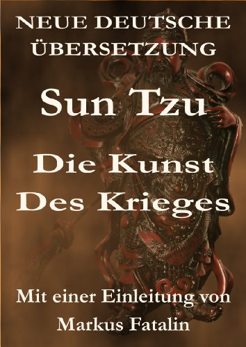 Sun Tzu - Sun Tzu - Die Kunst des Krieges