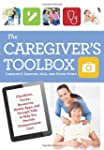 The Caregiver's Toolbox: Checklists,...